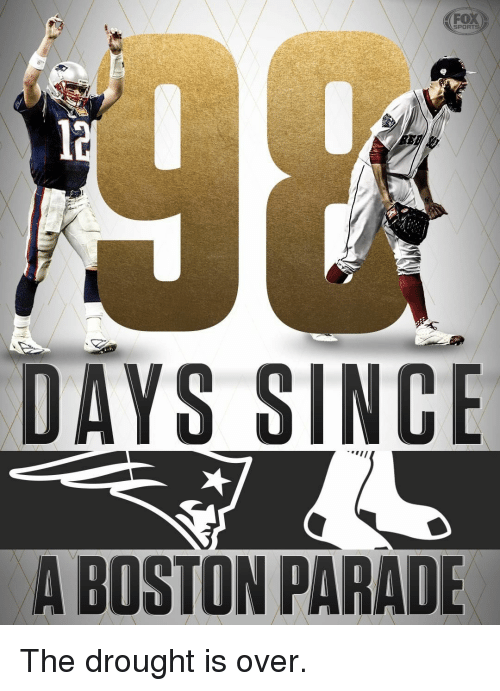 Memes, Boston, and 🤖: FOX  SPORT  DAYS SINCE  A BOSTON PARADE The drought is over.