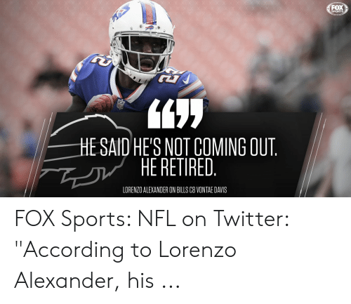 a6499af8 FOX SPORTS HE SAID HE'S NOT COMING OUT HE RETIRED LORENZO ALEXANDER ...