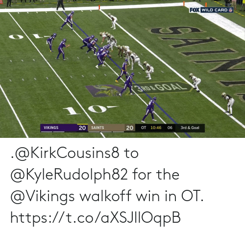 New Orleans Saints: FOX WILD CARD  3 RD &GOAL  OT 10:46  20  3rd & Goal  VIKINGS  SAINTS  06  20 .@KirkCousins8 to @KyleRudolph82 for the @Vikings walkoff win in OT. https://t.co/aXSJllOqpB