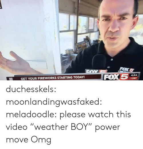 "Omg, Target, and Tumblr: FOX5  GET YOUR FIREWORKS STARTING TODAY! duchesskels: moonlandingwasfaked:  meladoodle: please watch this video ""weather BOY"" power move   Omg"