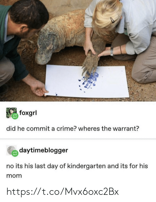 Crime, Memes, and Mom: foxgrl  did he commit a crime? wheres the warrant?  daytimeblogger  no its his last day of kindergarten and its for his  mom https://t.co/Mvx6oxc2Bx
