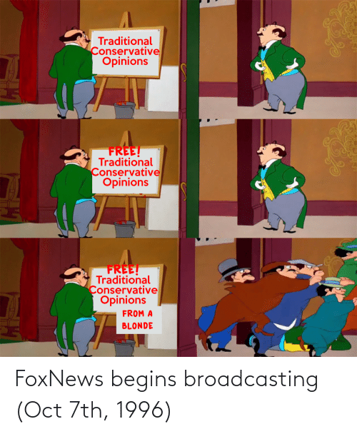 oct: FoxNews begins broadcasting (Oct 7th, 1996)