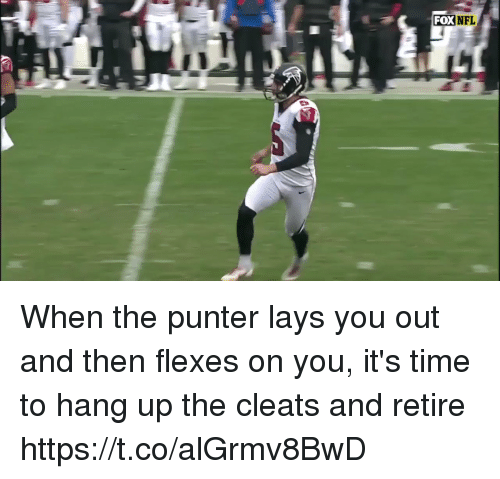 Lay's, Nfl, and Time: FOXNFL When the punter lays you out and then flexes on you, it's time to hang up the cleats and retire  https://t.co/alGrmv8BwD