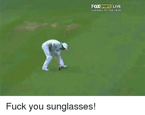 Fuck You, Fuck, and Live: FOXSPORTS LIVE  CHANNEL OF THE EAR Fuck you sunglasses!
