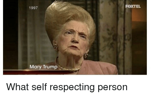Trump, Just Fuck My Shit Up, and Person: FOXTEL  1997  Mary Trump