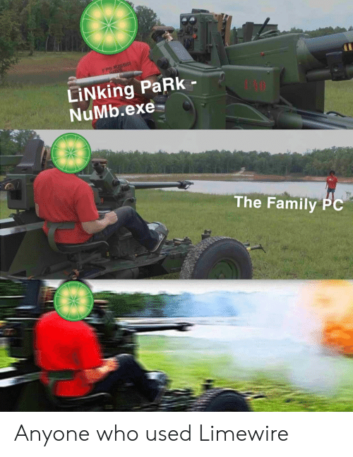 fps: FPS RUSSIA  LİNking PaRk-  NuMb.exe-  The Family PC Anyone who used Limewire