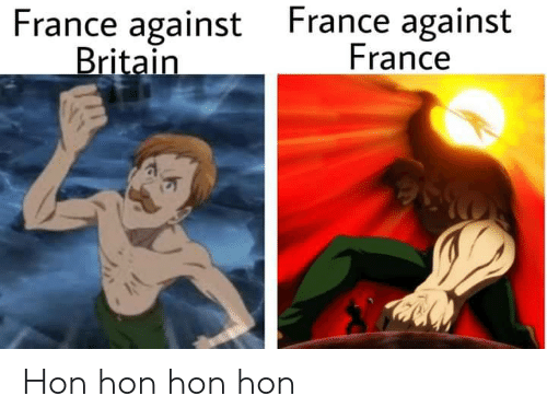 France, Britain, and Hon: France against  France  France against  Britain Hon hon hon hon