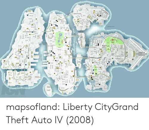 Tumblr, Blog, and Http: FRANCIS  INTERNATIONAL  AIRPORT  BROKER B mapsofland:  Liberty CityGrand Theft Auto IV (2008)