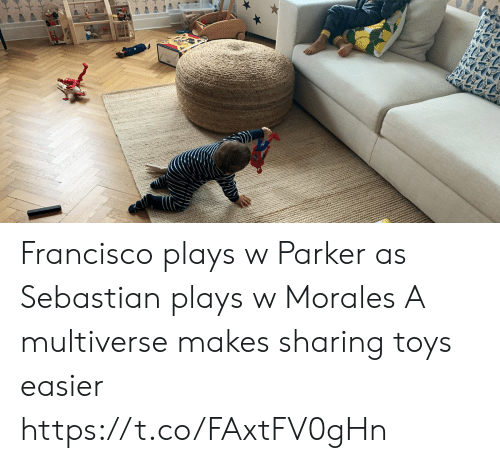 Memes, Toys, and 🤖: Francisco plays w Parker as Sebastian plays w Morales A multiverse makes sharing toys easier https://t.co/FAxtFV0gHn