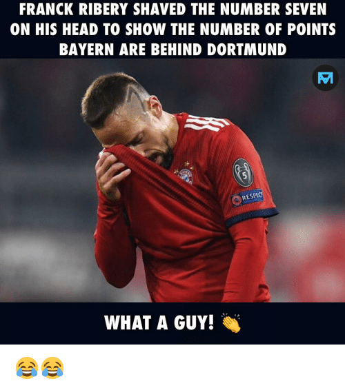 Head, Memes, and Bayern: FRANCK RIBERY SHAVED THE NUMBER SEVEN  ON HIS HEAD TO SHOW THE NUMBER OF POINTS  BAYERN ARE BEHIND DORTMUND  RESPEC  WHAT A GUY! 😂😂