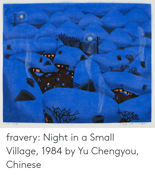 village: fravery:   Night in a Small Village, 1984 by Yu Chengyou, Chinese
