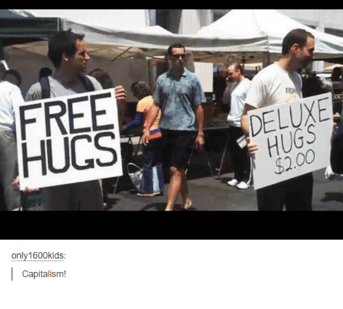 free hug: FREE  HUGS  only1600kids:  Capitalism!  HUGS