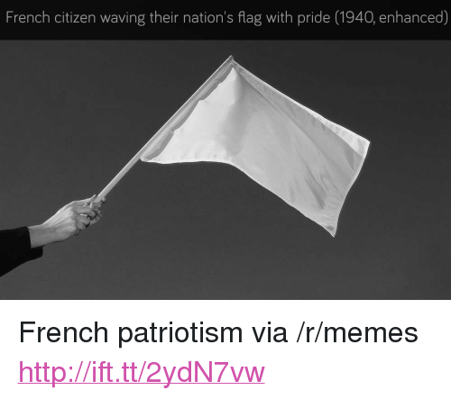 """Memes, Http, and French: French citizen waving their nation's flag with pride (1940, enhanced) <p>French patriotism via /r/memes <a href=""""http://ift.tt/2ydN7vw"""">http://ift.tt/2ydN7vw</a></p>"""