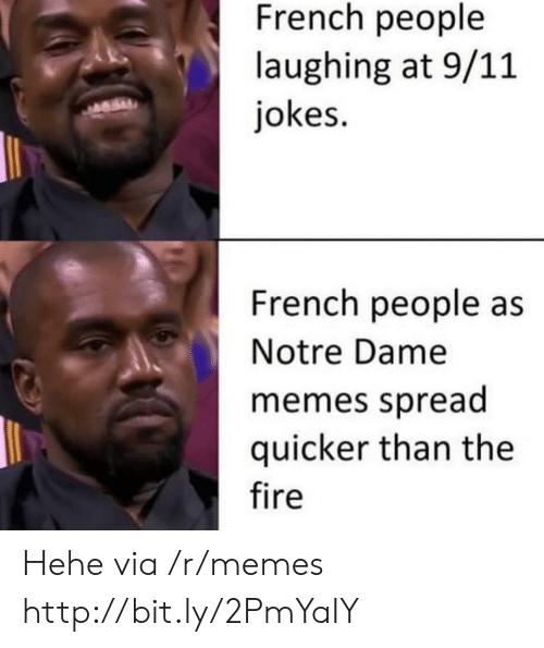 French People: French people  laughing at 9/11  jokes.  French people as  Notre Dame  memes spread  quicker than the  fire Hehe via /r/memes http://bit.ly/2PmYaIY