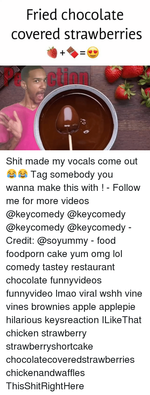 Lol Comedy: Fried chocolate  covered strawberries Shit made my vocals come out 😂😂 Tag somebody you wanna make this with ! - Follow me for more videos @keycomedy @keycomedy @keycomedy @keycomedy - Credit: @soyummy - food foodporn cake yum omg lol comedy tastey restaurant chocolate funnyvideos funnyvideo lmao viral wshh vine vines brownies apple applepie hilarious keysreaction ILikeThat chicken strawberry strawberryshortcake chocolatecoveredstrawberries chickenandwaffles ThisShitRightHere