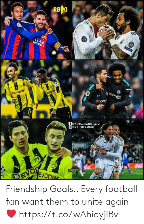 goals: Friendship Goals.. Every football fan want them to unite again ❤ https://t.co/wAhiayjIBv