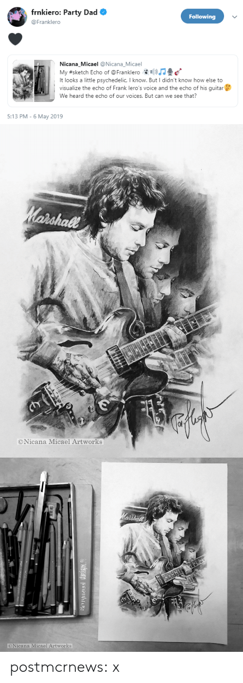 psychedelic: frnkiero: Party Dad  Following  @Franklero  Nicana Micael @Nicana_Micael  My #sketch Echo of @ Franklero c'.  It looks a little psychedelic, I know. But I didn't know how else to  visualize the echo of Frank lero's voice and the echo of his guitar  We heard the echo of our voices. But can we see that?  5:13 PM - 6 May 2019   shall  ©Nicana Micael Artworks   ONicana Micael Artworks postmcrnews:  x