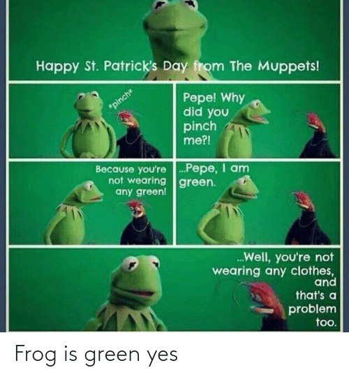 frog: Frog is green yes