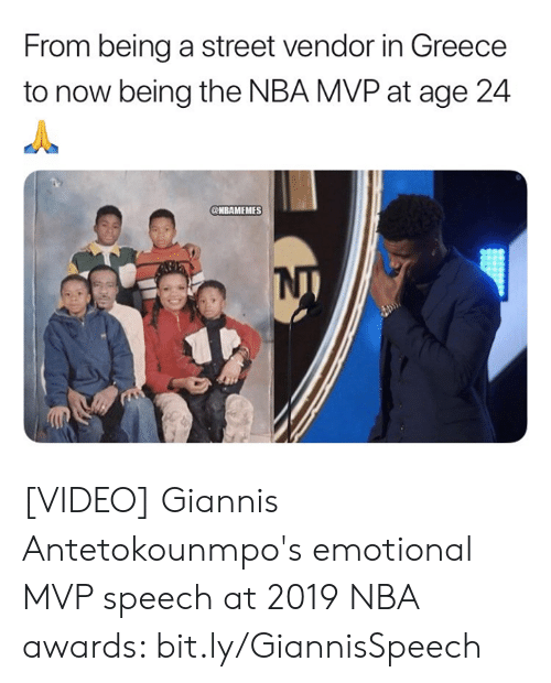 Nba, Greece, and Video: From being a street vendor in Greece  to now being the NBA MVP at age 24  @HBAMEMES [VIDEO] Giannis Antetokounmpo's emotional MVP speech at 2019 NBA awards: bit.ly/GiannisSpeech