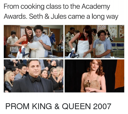 Sething: From cooking class to the Academy  Awards. Seth & Jules came a long way PROM KING & QUEEN 2007