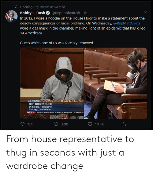 House: From house representative to thug in seconds with just a wardrobe change