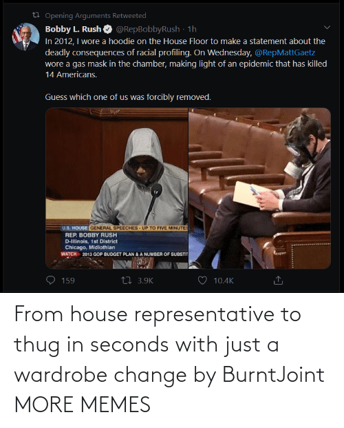 Dank, Memes, and Target: From house representative to thug in seconds with just a wardrobe change by BurntJoint MORE MEMES