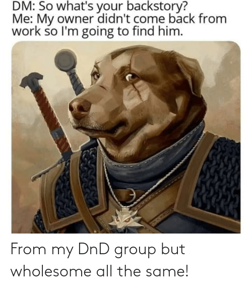 DnD: From my DnD group but wholesome all the same!
