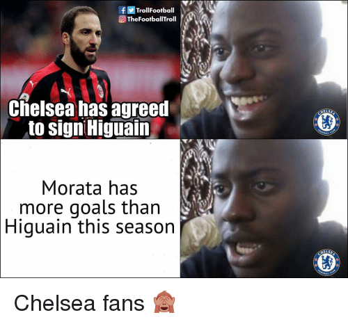 higuain: fTrollFootball  Q TheFootballTroll  Clielsea has agreed  to signi Higuain  ELSE  ,BALL C  Morata has  more goals than  Higuain this season  ELS Chelsea fans 🙈