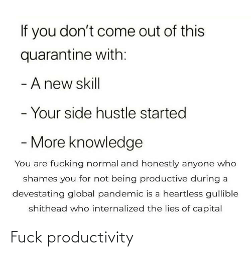 productivity: Fuck productivity