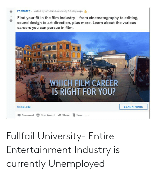 Unemployed: Fullfail University- Entire Entertainment Industry is currently Unemployed
