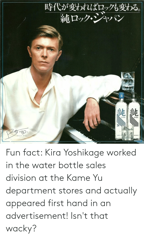 department: Fun fact: Kira Yoshikage worked in the water bottle sales division at the Kame Yu department stores and actually appeared first hand in an advertisement! Isn't that wacky?