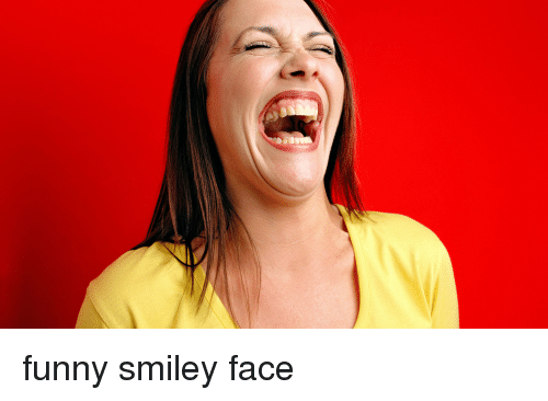 25 Best Memes About Funny Smiley Face Funny Smiley Face Memes