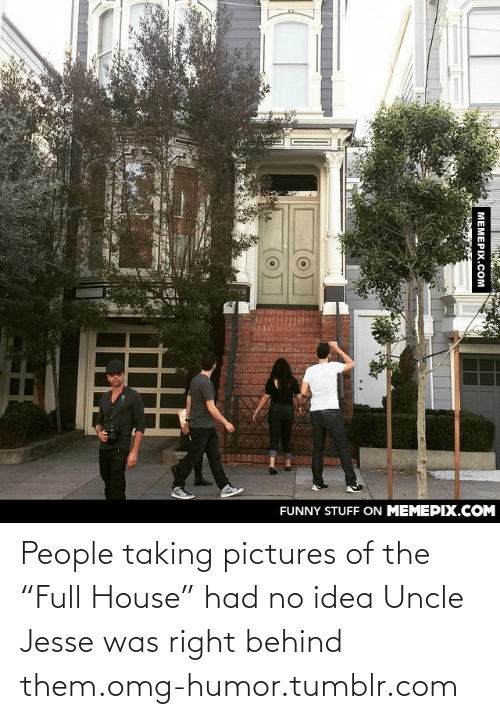 """uncle jesse: FUNNY STUFF ON MEMEPIX.COM  MEMEPIX.COM People taking pictures of the """"Full House"""" had no idea Uncle Jesse was right behind them.omg-humor.tumblr.com"""