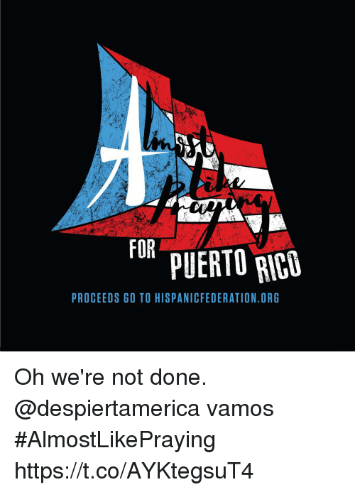 Memes, 🤖, and Fur: FUR PUERTO RIC  PROCEEDS GO TO HISPANICFEDERATION.ORG Oh we're not done. @despiertamerica vamos #AlmostLikePraying https://t.co/AYKtegsuT4