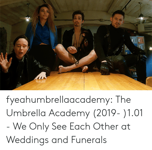 We Only: fyeahumbrellaacademy:  The Umbrella Academy (2019- )1.01 - We Only See Each Other at Weddings and Funerals