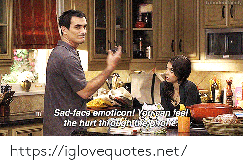 Phone, Sad, and Net: fymodern amily  Sad-face emoticon! Yourcan feel  the hurt through the phone. https://iglovequotes.net/