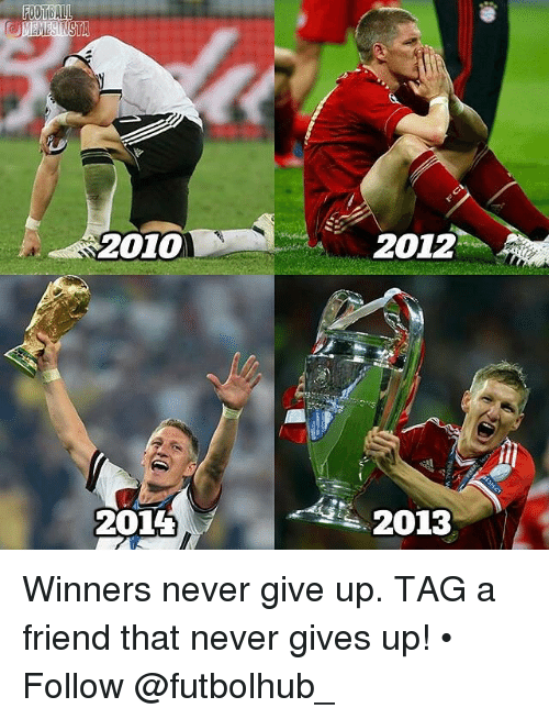 Galle: GALL  2010  220T4  2012  2013 Winners never give up. TAG a friend that never gives up! • Follow @futbolhub_