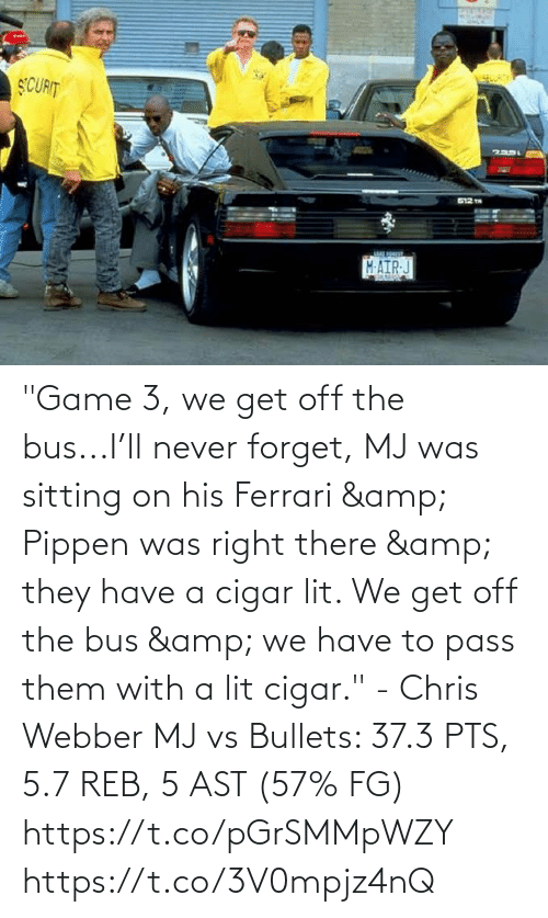 """bullets: """"Game 3, we get off the bus...I'll never forget, MJ was sitting on his Ferrari & Pippen was right there & they have a cigar lit. We get off the bus & we have to pass them with a lit cigar."""" - Chris Webber   MJ vs Bullets: 37.3 PTS, 5.7 REB, 5 AST (57% FG) https://t.co/pGrSMMpWZY https://t.co/3V0mpjz4nQ"""