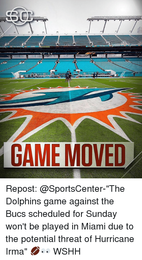 """threating: GAME MOVED Repost: @SportsCenter-""""The Dolphins game against the Bucs scheduled for Sunday won't be played in Miami due to the potential threat of Hurricane Irma"""" 🏈👀 WSHH"""