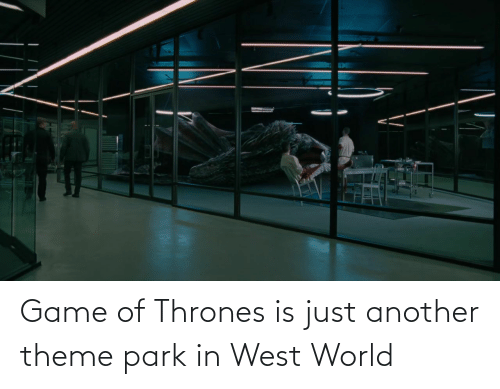 thrones: Game of Thrones is just another theme park in West World