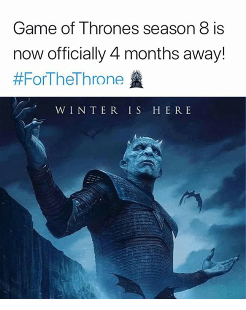 winter is here: Game of Thrones season 8 is  now officially 4 months away!  #ForTheThrone盞  WINTER IS HERE