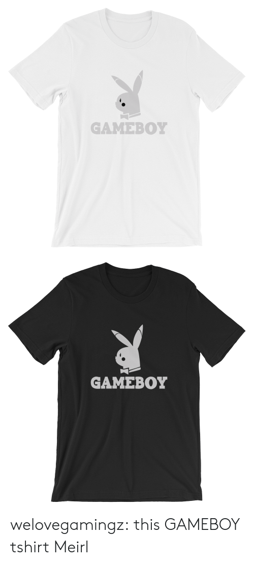 Funny, Tumblr, and Blog: GAMEBOY   GAMEBOY welovegamingz:  this GAMEBOY tshirt  Meirl