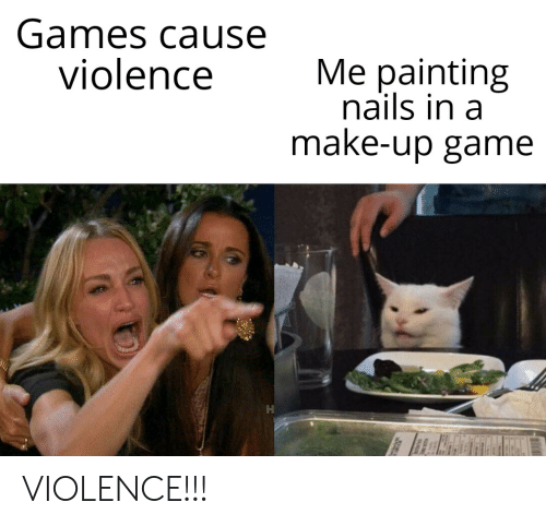 Funny, Game, and Games: Games cause  violence  Me painting  nails in a  make-up game VIOLENCE!!!