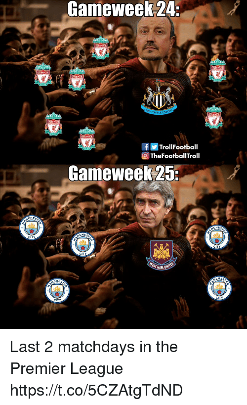 unite: Gameweek 24:  LIVER  IVERPOOL  ASTLE UNITE  LIVERPOOL  LIVERPOOL  LIVERPOOL  TrollFootball  TheFootballTroll  Gameweek 25:  CHE  CHES  CHES  CITY  CITY  CITY  HAM UNITED  CHES  CHES  CITY  CITY Last 2 matchdays in the Premier League https://t.co/5CZAtgTdND