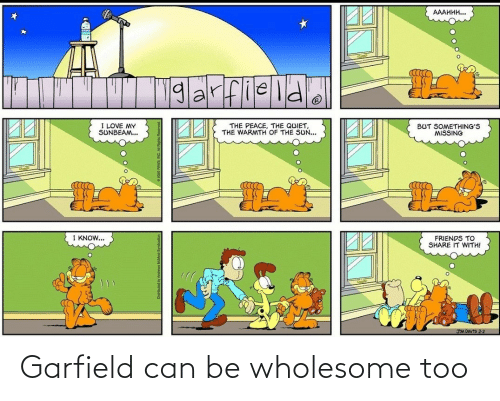 Wholesome: Garfield can be wholesome too