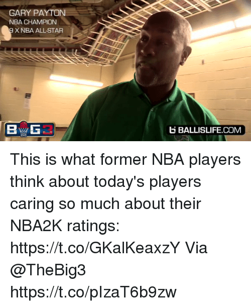 nba all stars: GARY PAYTON  NBA CHAMPION  X NBA ALL-STAR  BALLISLIFE.COM This is what former NBA players think about today's players caring so much about their NBA2K ratings: https://t.co/GKalKeaxzY  Via @TheBig3 https://t.co/pIzaT6b9zw