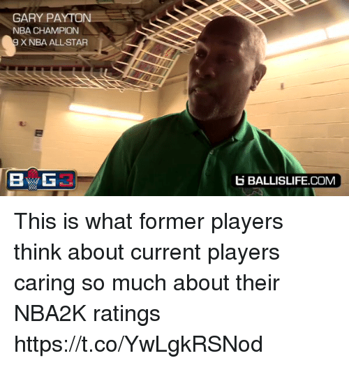 nba all stars: GARY PAYTON  NBA CHAMPION  X NBA ALL-STAR  BALLISLIFE.COM This is what former players think about current players caring so much about their NBA2K ratings https://t.co/YwLgkRSNod