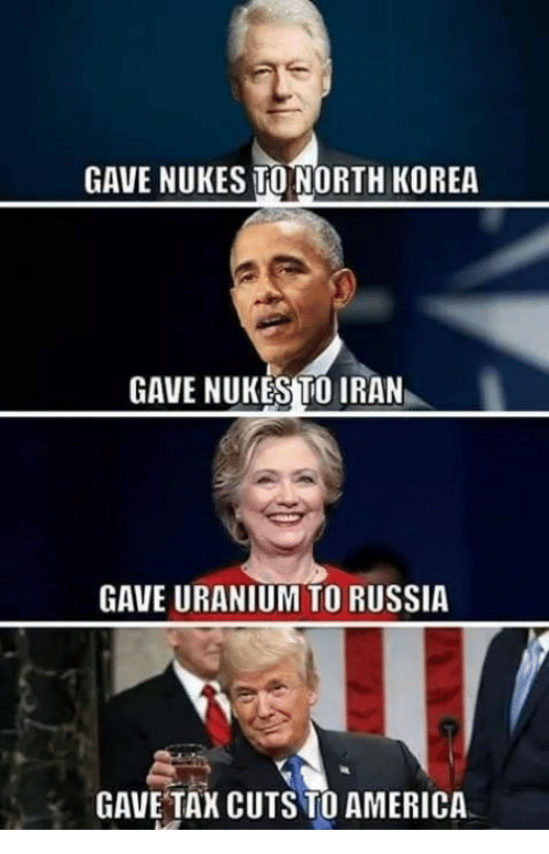 America, Memes, and North Korea: GAVE NUKES TO NORTH KOREA  GAVE NUKES TO IRAN  GAVE URANIUM TO RUSSIA  GAVE TAX CUTS TO AMERICA