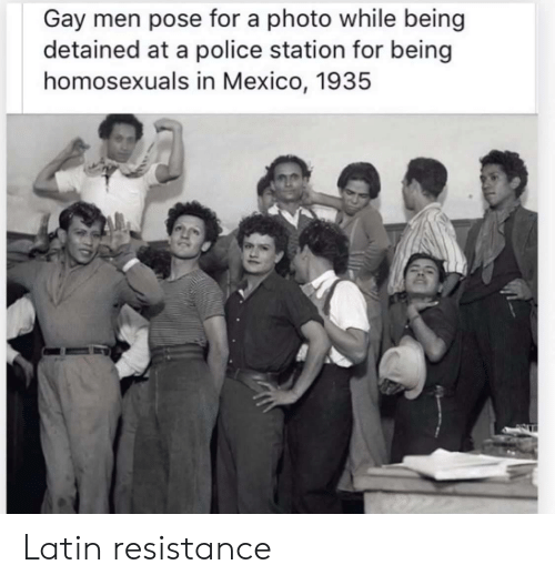 Police, Mexico, and Resistance: Gay men pose for a photo while being  detained at a police station for being  homosexuals in Mexico, 1935 Latin resistance