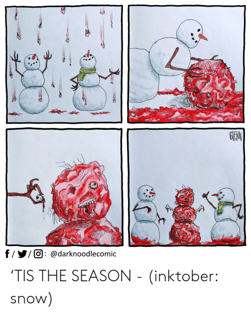 Ÿ˜˜: GEAN  f/Y/O @darknoodlecomic 'TIS THE SEASON - (inktober: snow)
